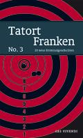 Tatort Franken 3