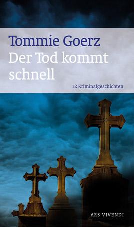 Tommie Goerz - Der Tod kommt schnell